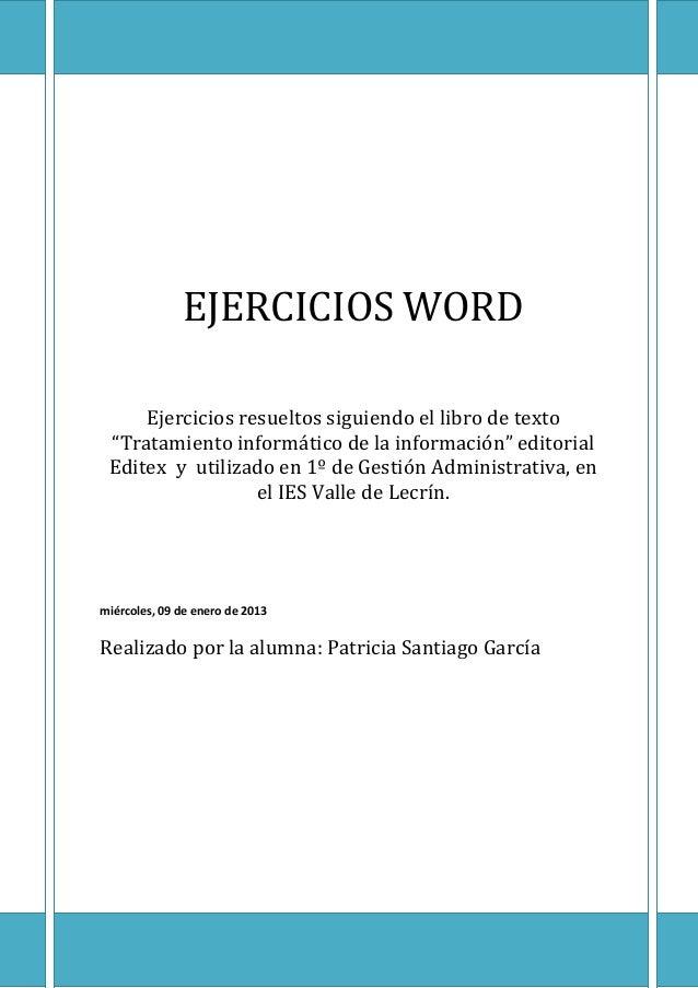 """EJERCICIOS WORD     Ejercicios resueltos siguiendo el libro de texto """"Tratamiento informático de la información"""" editorial..."""