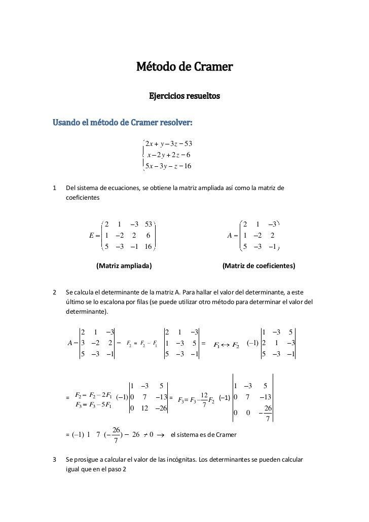 Método de Cramer                                             Ejercicios resueltos   Usando el método de Cramer resolver:  ...