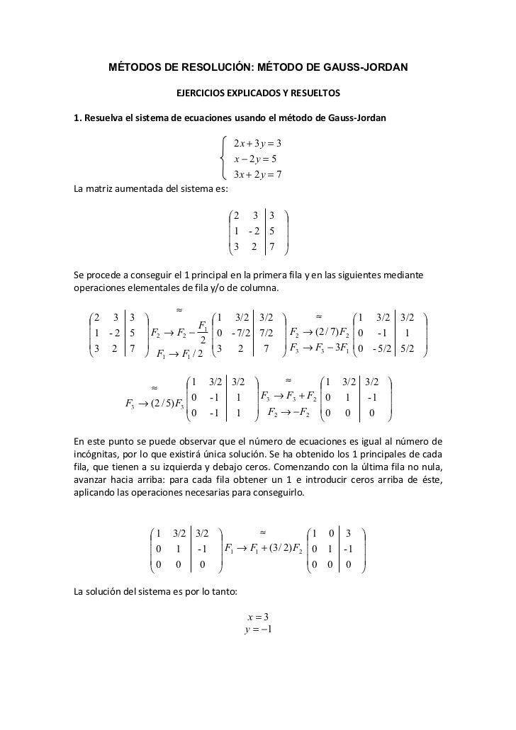 MÉTODOS DE RESOLUCIÓN: MÉTODO DE GAUSS-JORDAN                            EJERCICIOS EXPLICADOS Y RESUELTOS  1. Resuelva el...