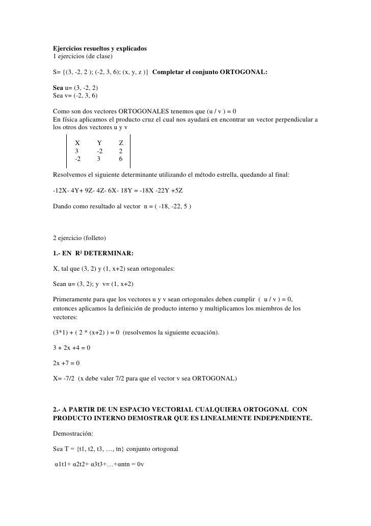Ejercicios resueltos y explicados<br />1 ejercicios (de clase)   <br />S= {(3, -2, 2 ); (-2, 3, 6); (x, y, z )}  Completar...