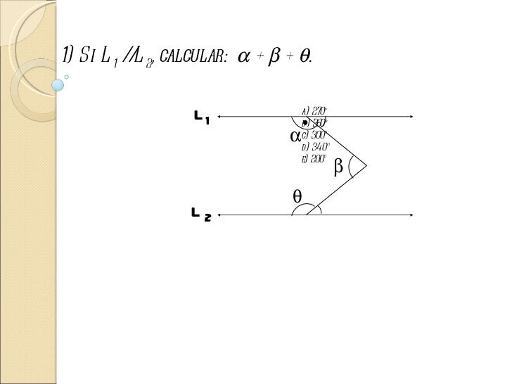 1) Si L 1 / L 2, calcular: α + β + θ.           /                                   a) 270º                   L1          ...