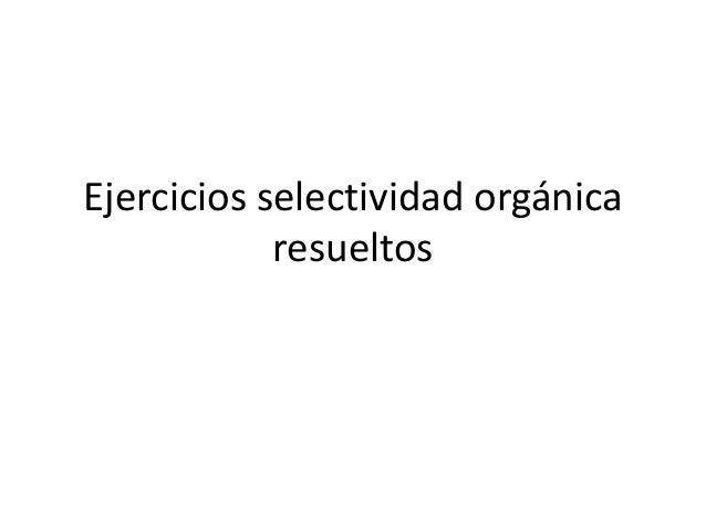 Ejercicios selectividad orgánicaresueltos