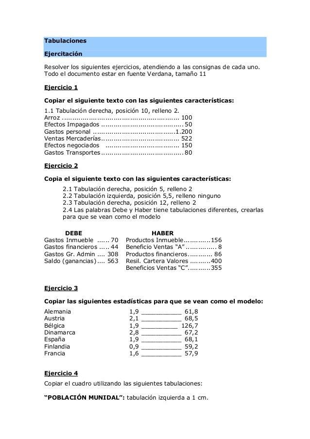 Tabulaciones Ejercitación Resolver los siguientes ejercicios, atendiendo a las consignas de cada uno. Todo el documento es...