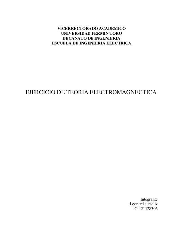 VICERRECTORADO ACADEMICO UNIVERSIDAD FERMIN TORO DECANATO DE INGENIERIA ESCUELA DE INGENIERIA ELECTRICA EJERCICIO DE TEORI...