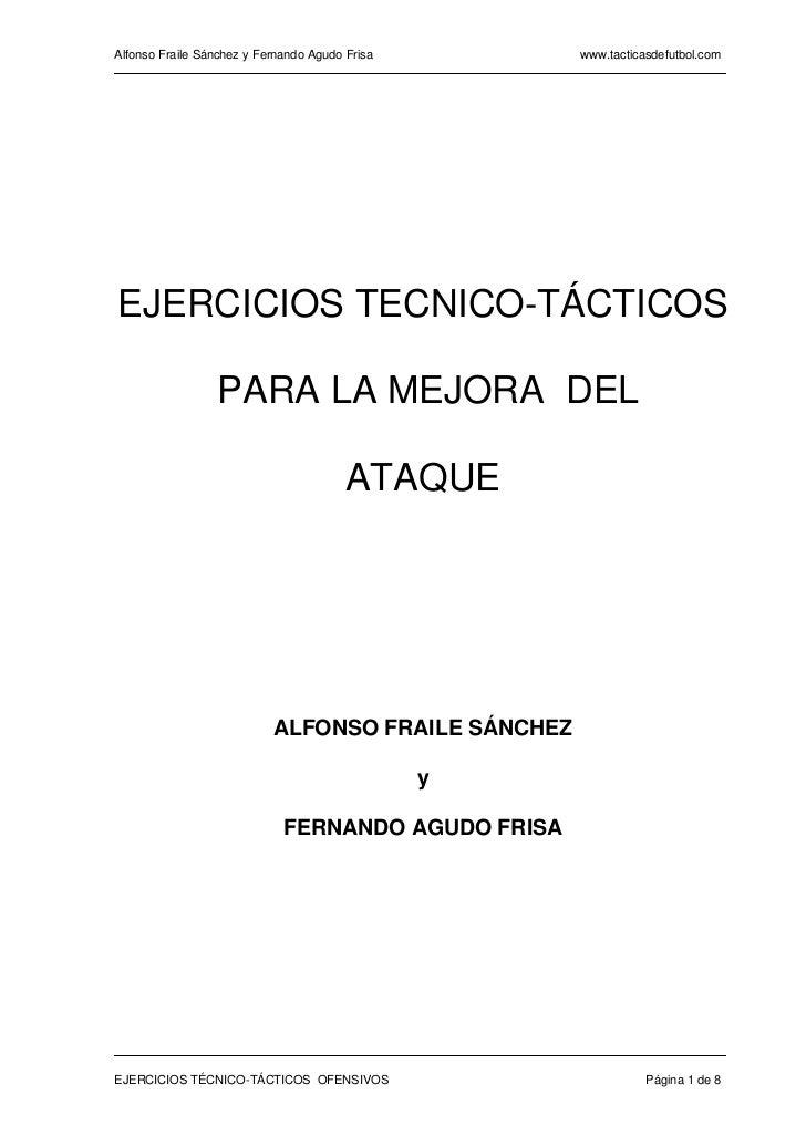 Alfonso Fraile Sánchez y Fernando Agudo Frisa       www.tacticasdefutbol.comEJERCICIOS TECNICO-TÁCTICOS                 PA...