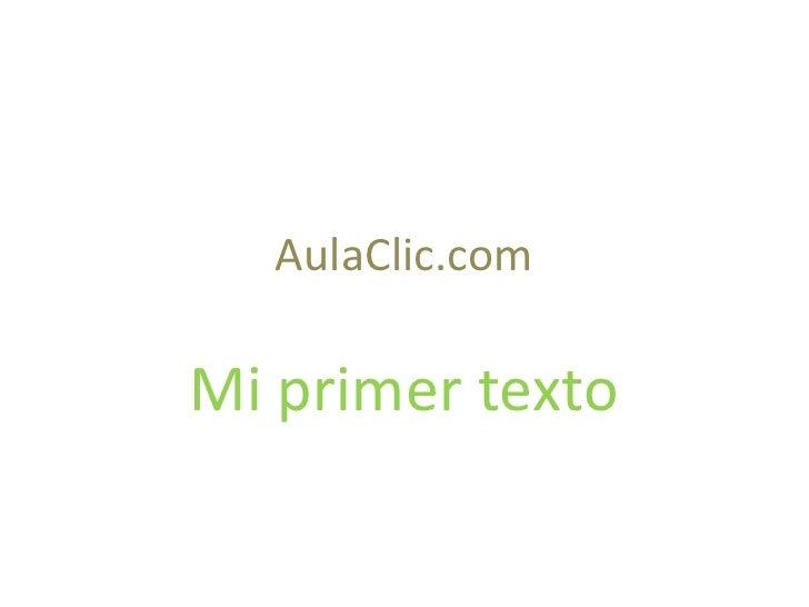 AulaClic.comMi primer texto