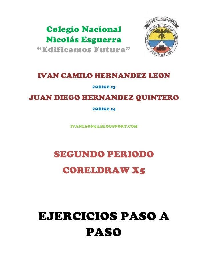 """Colegio Nacional   Nicolás Esguerra """"Edificamos Futuro"""" IVAN CAMILO HERNANDEZ LEON               CODIGO 13JUAN DIEGO HERNA..."""