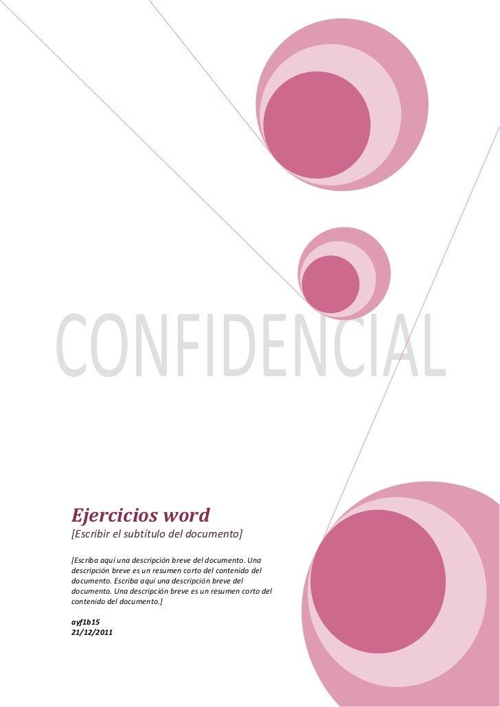 Ejercicios word[Escribir el subtítulo del documento][Escriba aquí una descripción breve del documento. Unadescripción brev...