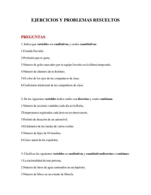 EJERCICIOS Y PROBLEMAS RESUELTOSPREGUNTAS1. Indica que variables son cualitativas y cuales cuantitativas:1 Comida Favorita...