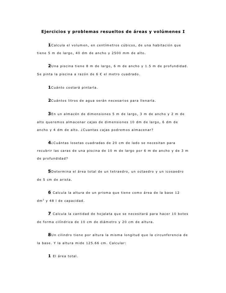 Ejercicios y problemas resueltos de áreas y volúmenes I     1 Calcula   el volumen, en centímetros cúbicos, de una habitac...