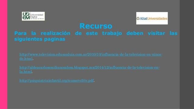 http://www.television.edusanluis.com.ar/2010/10/influencia-de-la-television-en-ninos- de.html. http://aldeacarlosemilianos...