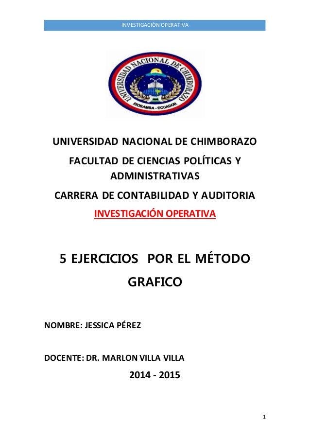 1  INVESTIGACIÒN OPERATIVA  UNIVERSIDAD NACIONAL DE CHIMBORAZO  FACULTAD DE CIENCIAS POLÍTICAS Y  ADMINISTRATIVAS  CARRERA...