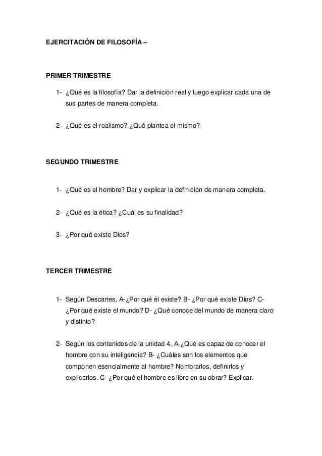 EJERCITACIÓN DE FILOSOFÍA – PRIMER TRIMESTRE 1- ¿Qué es la filosofía? Dar la definición real y luego explicar cada una de ...