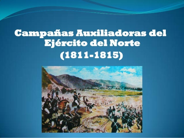 Campañas Auxiliadoras del Ejército del Norte (1811-1815)