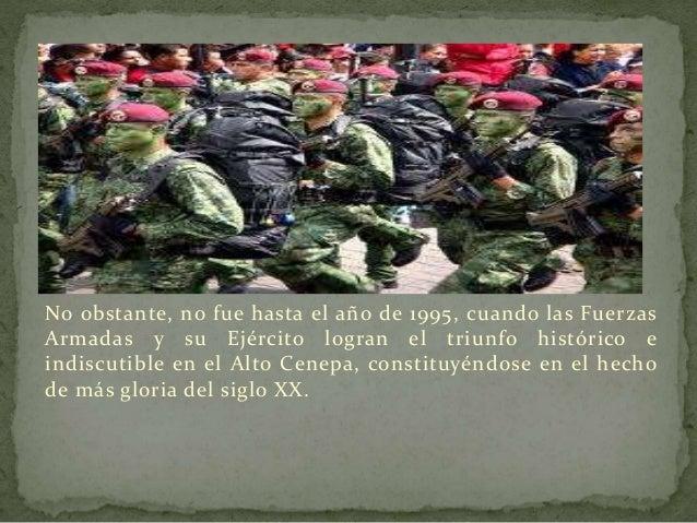 A partir de 1995 se demostró que el Ejército es una institución  diferente, sólida, férreamente cohesionada, con visión de...