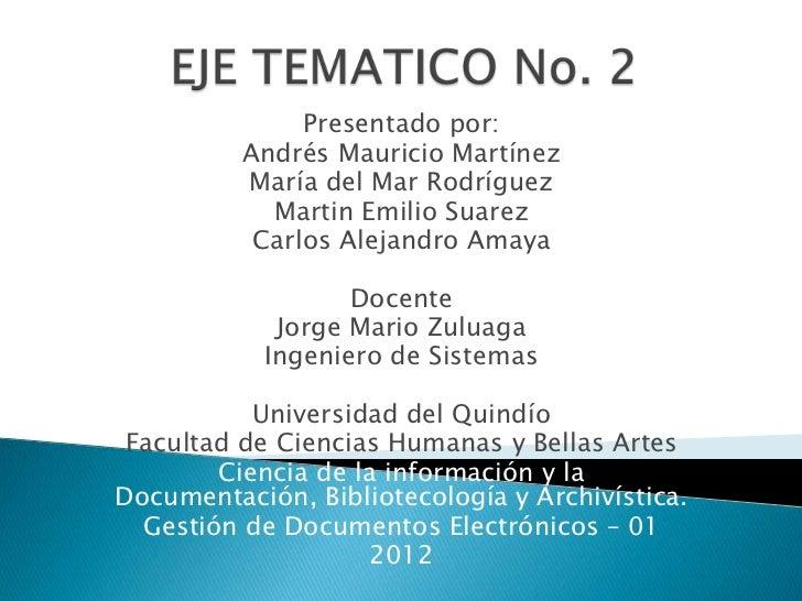 Presentado por:          Andrés Mauricio Martínez          María del Mar Rodríguez            Martin Emilio Suarez        ...