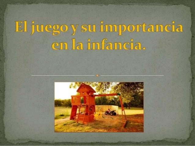 A través del juego el niño experimenta, aprende, comprende la realidad que le rodea, libera tensiones, desarrolla su imagi...