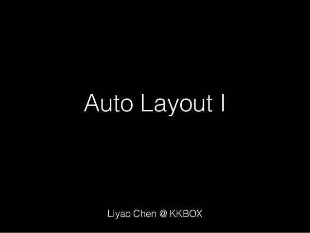 Auto Layout I Liyao Chen @ KKBOX
