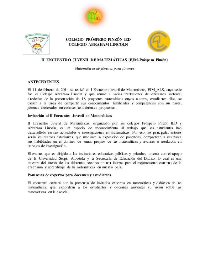 COLEGIO PRÓSPERO PINZÓN IED COLEGIO ABRAHAM LINCOLN II ENCUENTRO JUVENIL DE MATEMÁTICAS (EJM-Próspero Pinzón) Matemáticas ...