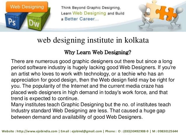 web designing institute in kolkata  Why Learn Web Designing?  There are numerous good graphic designers out there but sinc...