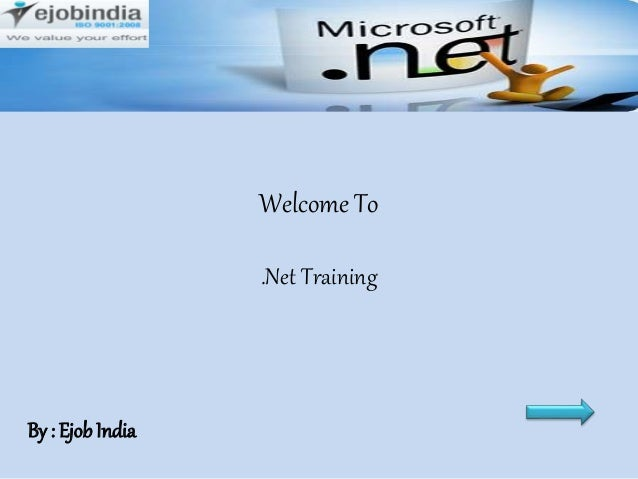 Welcome To .Net Training By : EjobIndia