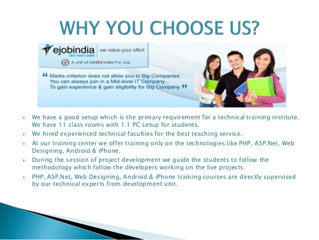  We have a good setup which is the primary requirement for a technical training institute. We have 11 class rooms with 1:...