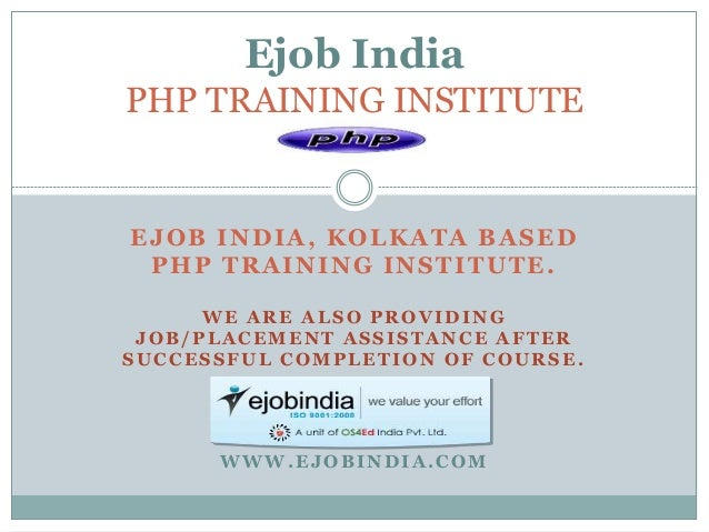 EJOB INDIA, KOLKATA BASED PHP TRAINING INSTITUTE. WE ARE ALSO PROVIDING JOB/PLACEMENT ASSISTANCE AFTER SUCCESSFUL COMPLETI...