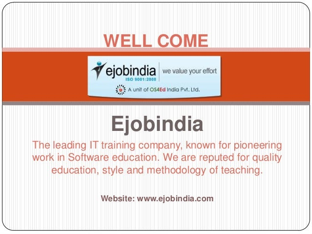 Ejobindia The leading IT training company, known for pioneering work in Software education. We are reputed for quality edu...