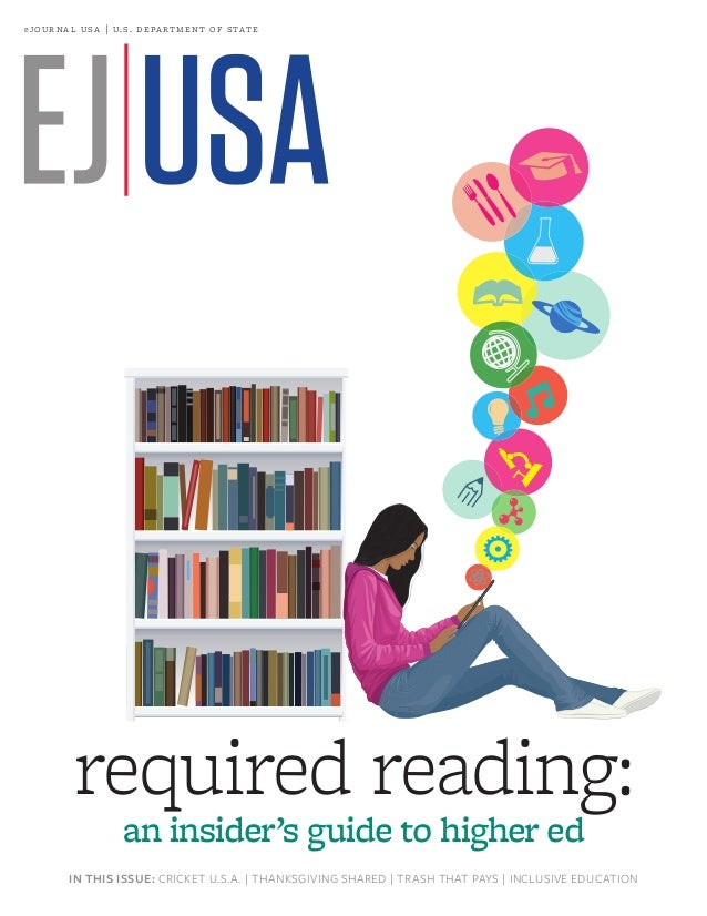 e jo u r n a l  u s a   u. s . de pa r t m e n t of s tat e  required reading: an insider's guide to higher ed  IN THIS IS...