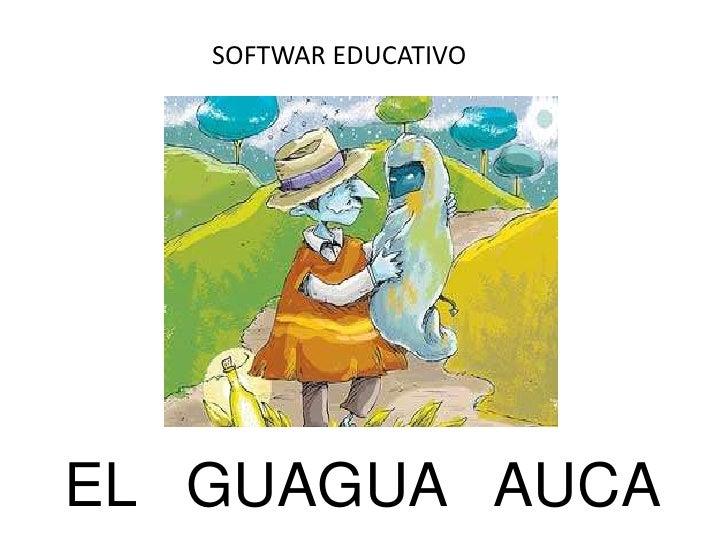 SOFTWAR EDUCATIVO     EL GUAGUA AUCA