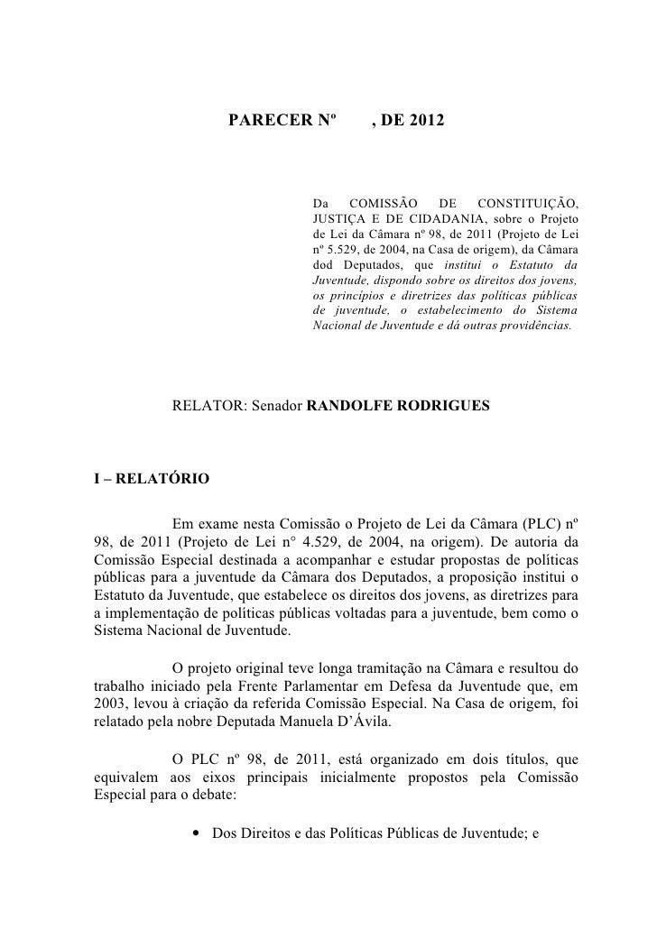 PARECER Nº              , DE 2012                                    Da     COMISSÃO         DE     CONSTITUIÇÃO,         ...