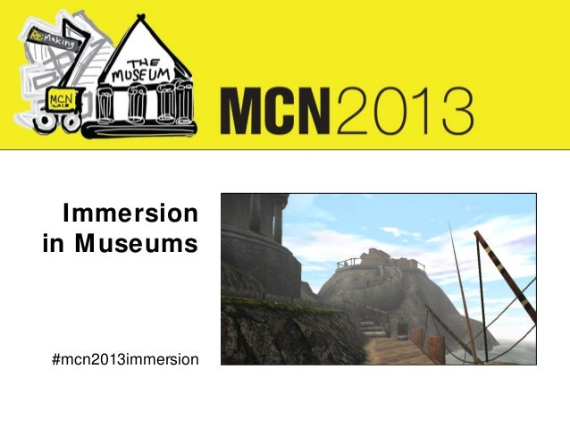 Immersion in Museums Image here aligned with MCN above and baseline of text next to it.  #mcn2013immersion