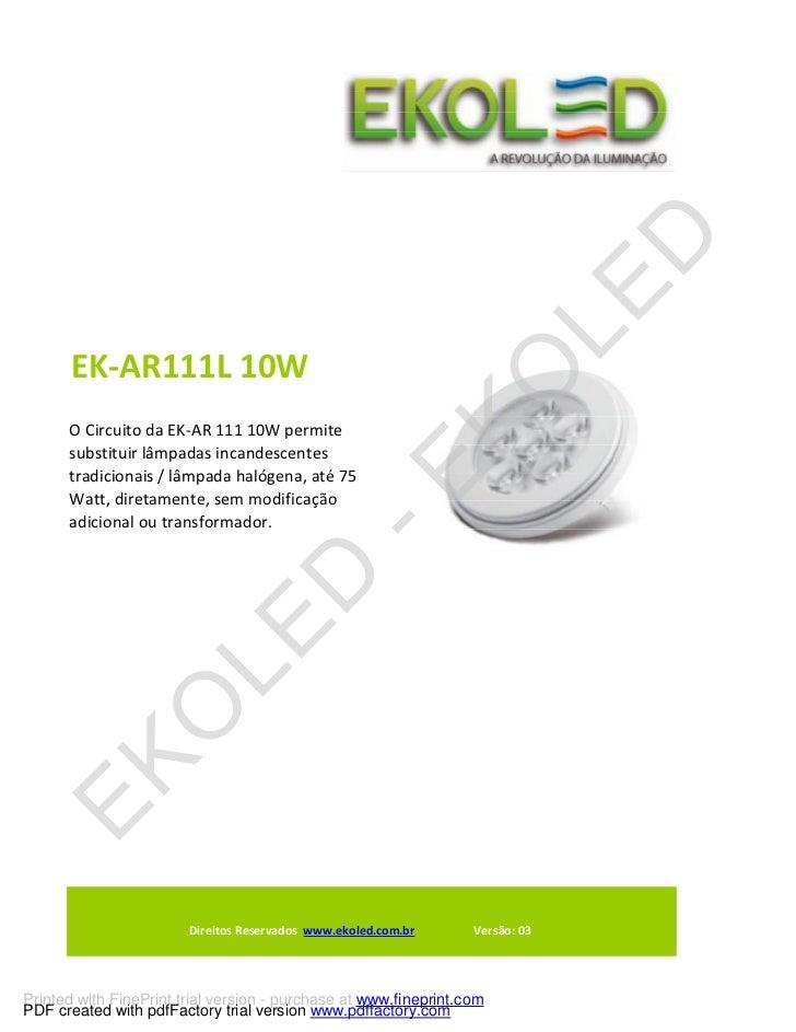 EK-AR111L 10W      O Circuito da EK-AR 111 10W permite      substituir lâmpadas incandescentes      tradicionais / lâmpada...
