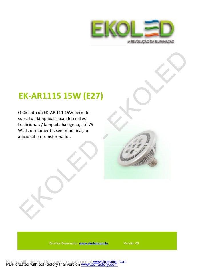 EK-AR111S 15W (E27)      O Circuito da EK-AR 111 15W permite      substituir lâmpadas incandescentes      tradicionais / l...