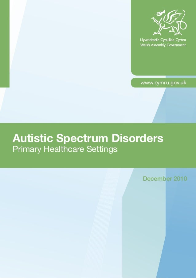 Autistic Spectrum DisordersPrimary Healthcare SettingsDecember 2010