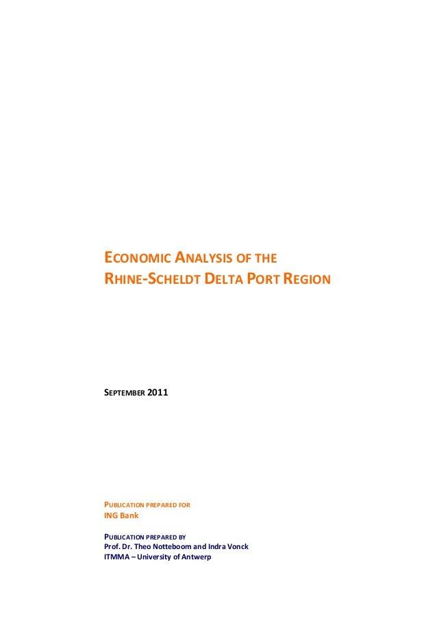 iii ECONOMIC ANALYSIS OF THE RHINE-SCHELDT DELTA PORT REGION SEPTEMBER 2011 PUBLICATION PREPARED FOR ING Bank PUBLICATION ...