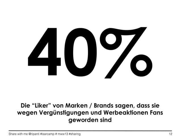 """Share with me @ripanti #isarcamp # mww13 #sharing 12Die """"Liker"""" von Marken / Brands sagen, dass siewegen Vergünstigungen u..."""