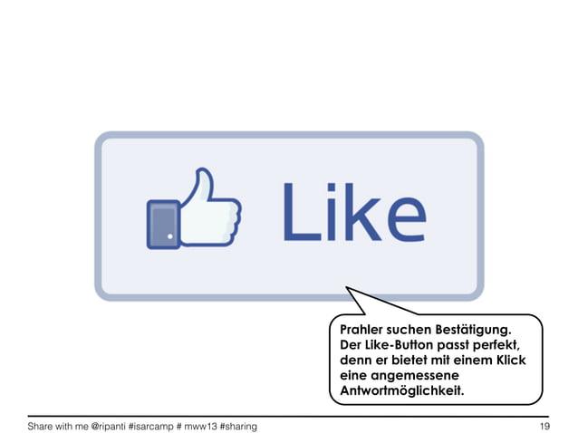 Share with me @ripanti #isarcamp # mww13 #sharing 19Prahler suchen Bestätigung.Der Like-Button passt perfekt,denn er biete...