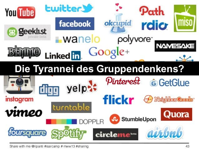 Share with me @ripanti #isarcamp # mww13 #sharing 43Die Tyrannei des Gruppendenkens?