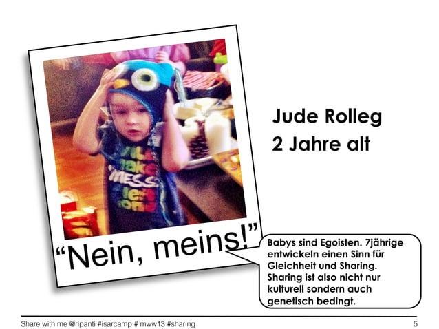 """Share with me @ripanti #isarcamp # mww13 #sharing 5""""Nein, meins!""""Jude Rolleg2 Jahre altBabys sind Egoisten. 7jährigeentwic..."""
