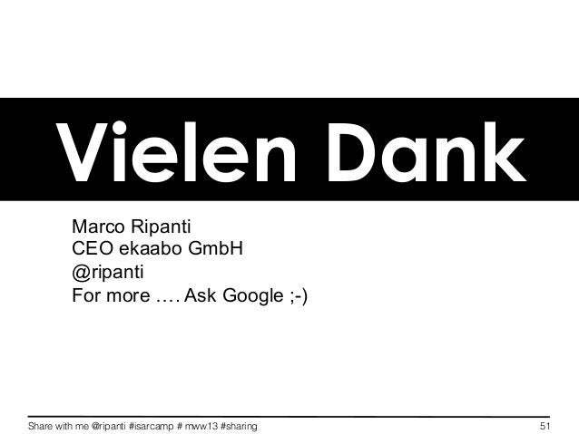 Share with me @ripanti #isarcamp # mww13 #sharing 51Vielen DankMarco RipantiCEO ekaabo GmbH@ripantiFor more …. Ask Google ...