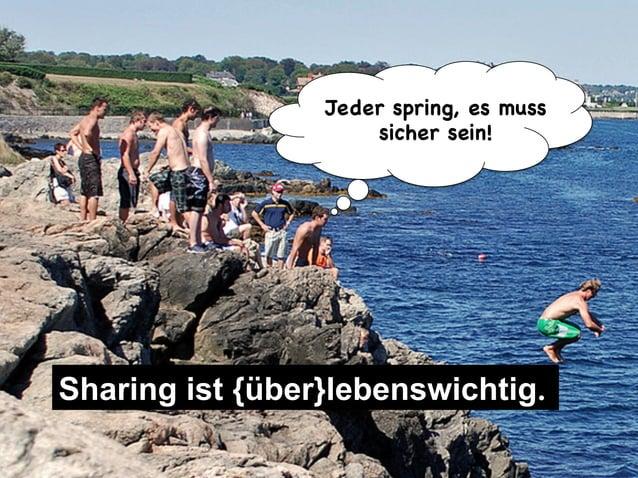 Share with me @ripanti #isarcamp # mww13 #sharing 8Sharing ist {über}lebenswichtig.Jeder spring, es musssicher sein!