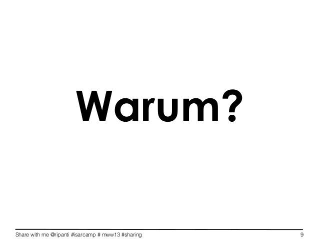 Share with me @ripanti #isarcamp # mww13 #sharing 9Warum?
