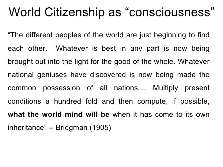 """World Citizenship as """"consciousness"""" """" The different peoples of the world are just beginning to find each other.  Whatever..."""