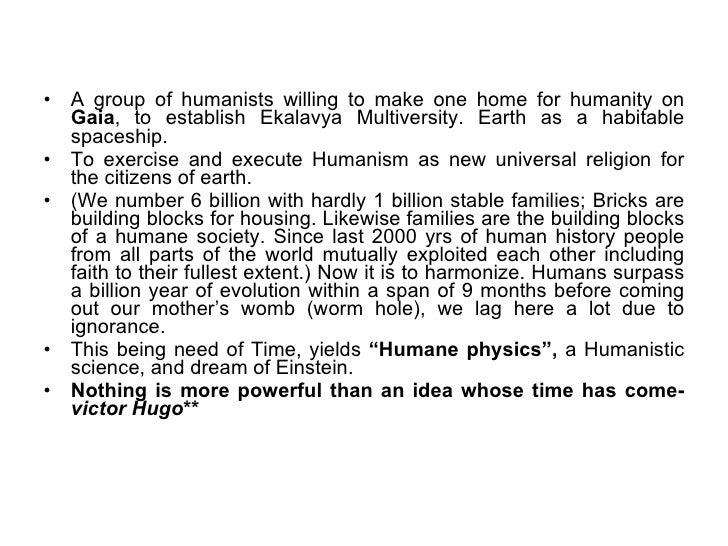 <ul><li>A group of humanists willing to make one home for humanity on  Gaia , to establish Ekalavya Multiversity. Earth as...