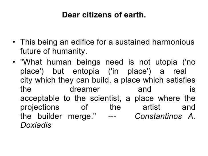 Dear citizens of earth. <ul><li>This being an edifice for a sustained harmonious future of humanity.  </li></ul><ul><li>&q...