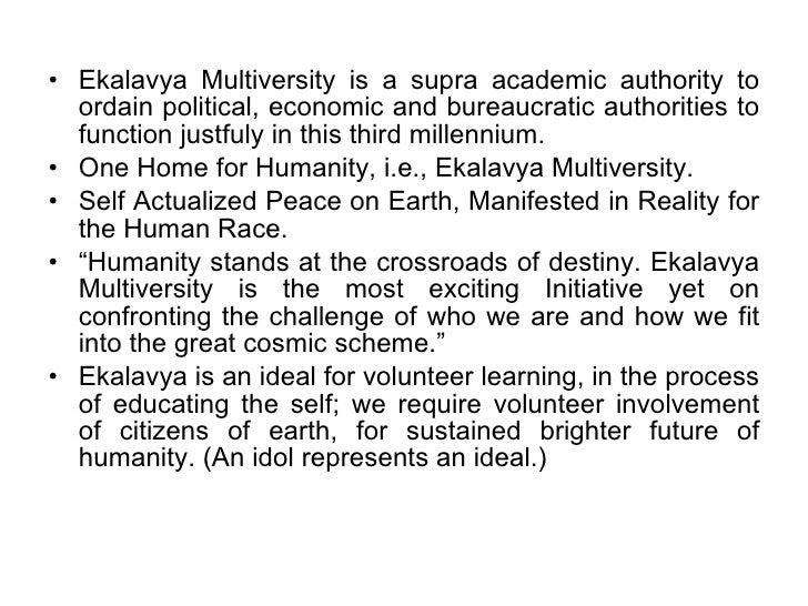 <ul><li>Ekalavya Multiversity is a supra academic authority to ordain political, economic and bureaucratic authorities to ...