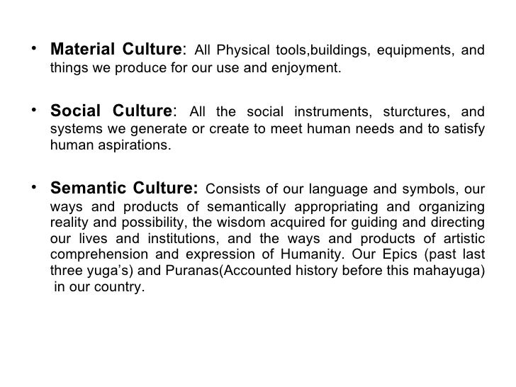 <ul><li>Material Culture :   All Physical tools,buildings, equipments, and things we produce for our use and enjoyment. </...