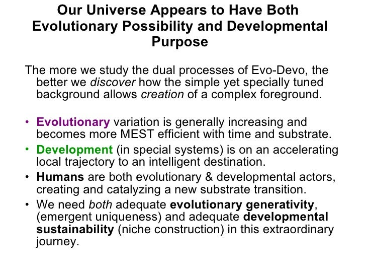 Our Universe Appears to Have Both  Evolutionary Possibility and Developmental Purpose <ul><li>The more we study the dual p...