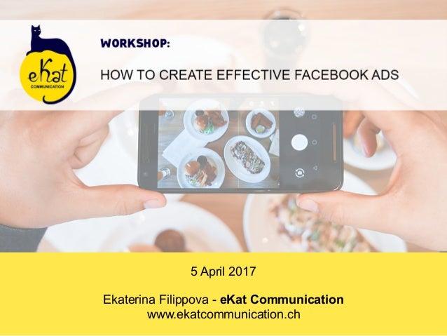 5 April 2017 Ekaterina Filippova - eKat Communication www.ekatcommunication.ch